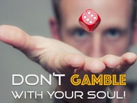 Do Not Gamble With Your Soul.001.jpeg