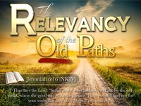 The Relevancy of The Old Paths.001.jpeg