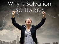 Why Is Salvation So Hard.001.jpeg